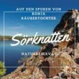 Auf den Spuren von Ronja Räubertochter – Sörknatten Naturreservat