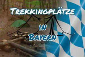 Trekkingplätze Bayern
